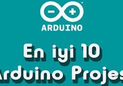 2018'in En iyi 10 Arduino Projesi
